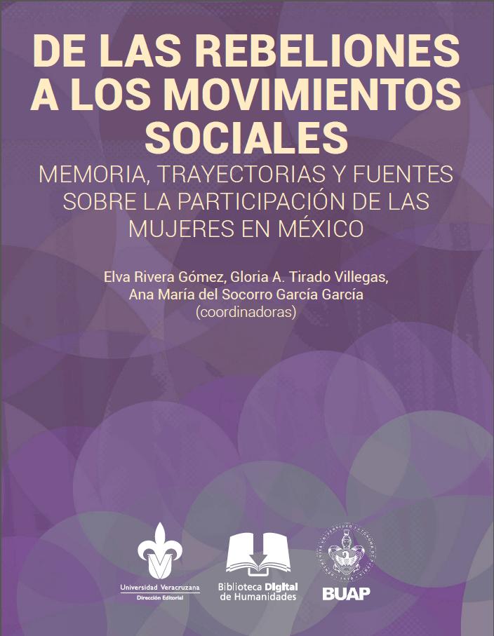 De las rebeliones a los movimientos sociales. Memoria, trayectoria y fuentes sobre la participación de las mujeres en México